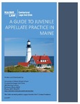 A Guide to Juvenile Appellate Practice in Maine